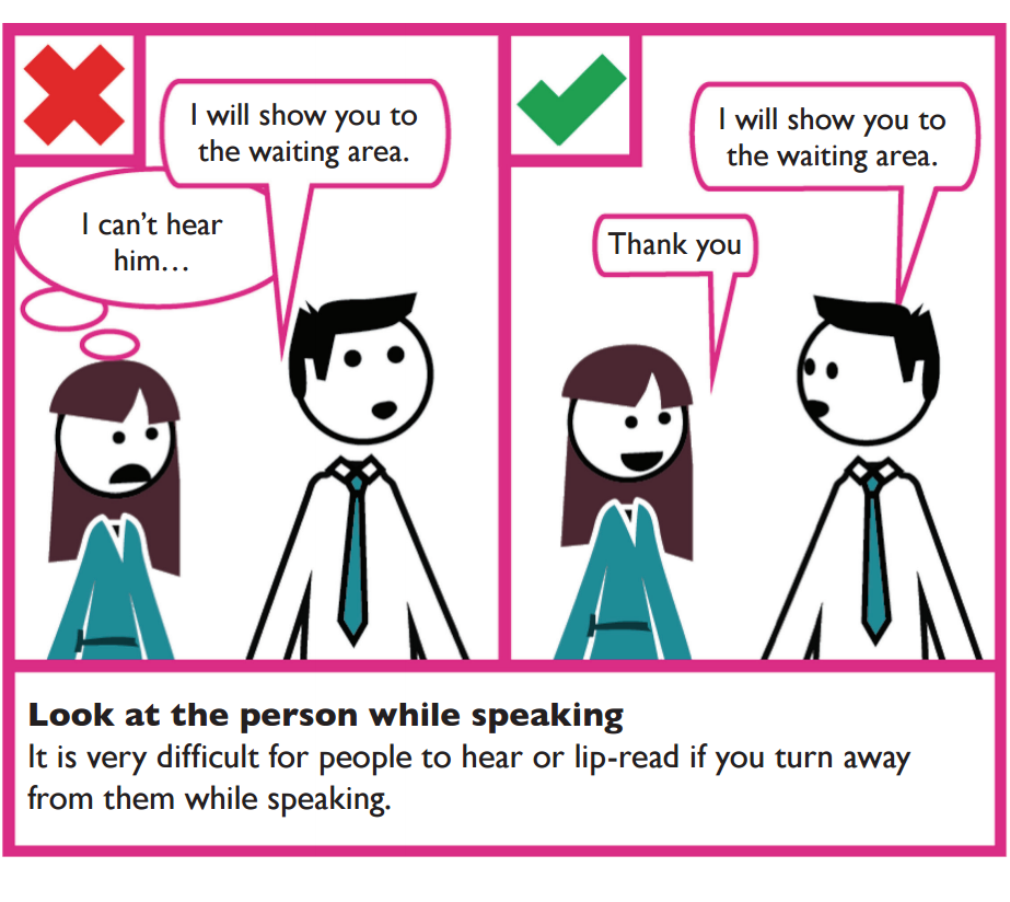 Example of good verbal communication. Always look at a person when speaking to them, it is very difficult for people to hear or to lip read if you turn away from them while speaking