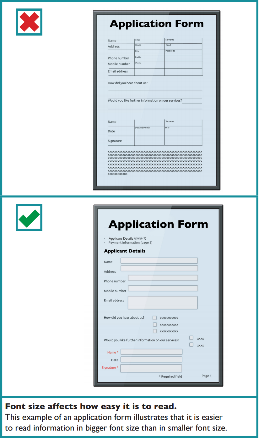 An example of how font size affects how easy it is read. One application form has a cluttered layout and very small text. The other application form has a simpler layout, bigger text and is much easier to read