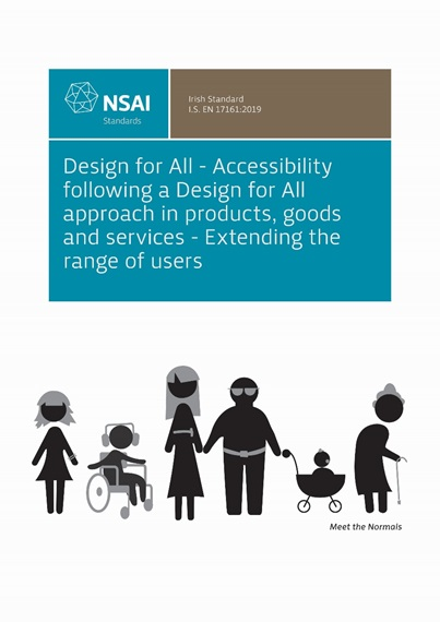 Front Cover of I.S. EN 17161:2019 'Design for All - Accessibility following a Design for All approach in products, goods and services - Extending the range of users'