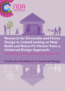 Research for Dementia and Home Design in Ireland looking at New-Build and Retro-Fit Homes from a Universal Design Approach Key Findings and Recommendations Report